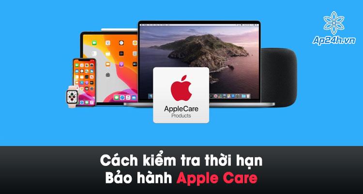 Kiem tra bao hanh Apple Care tren cac thiet bi cua Apple