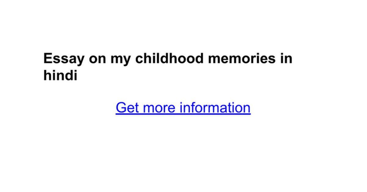 essay on my childhood memories in hindi google docs