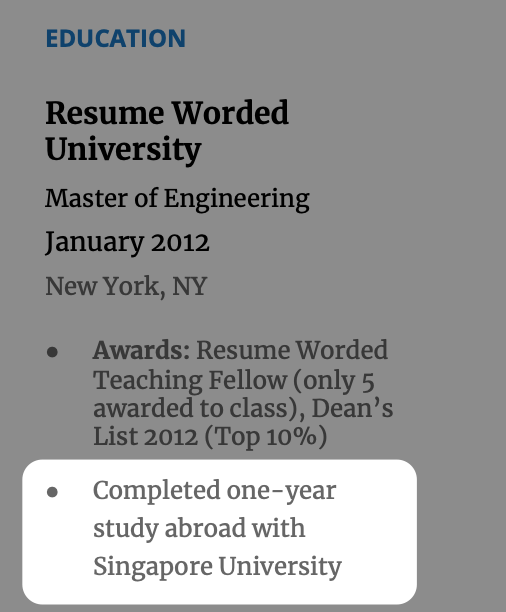 Here is a simple example of how you can list a study abroad experience on your resume.