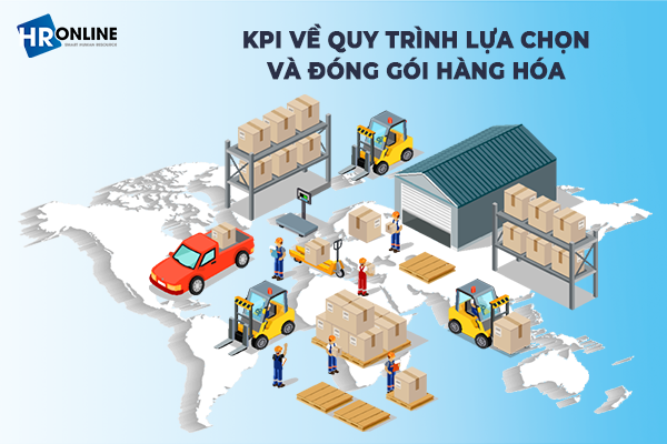 Chỉ số KPI về quy trình lựa chọn và đóng gói hàng hóa