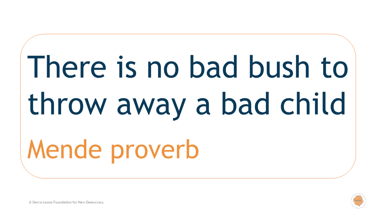 There is no bad bush to throw away a bad child