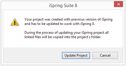 Your project was created with previous version of iSpring and has to be updated to work with iSpring 8.