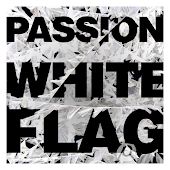 Passion: White Flag