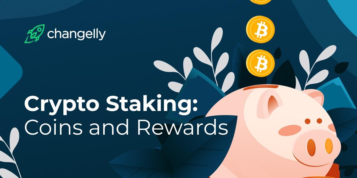 Стейкинг: монеты и вознаграждения
