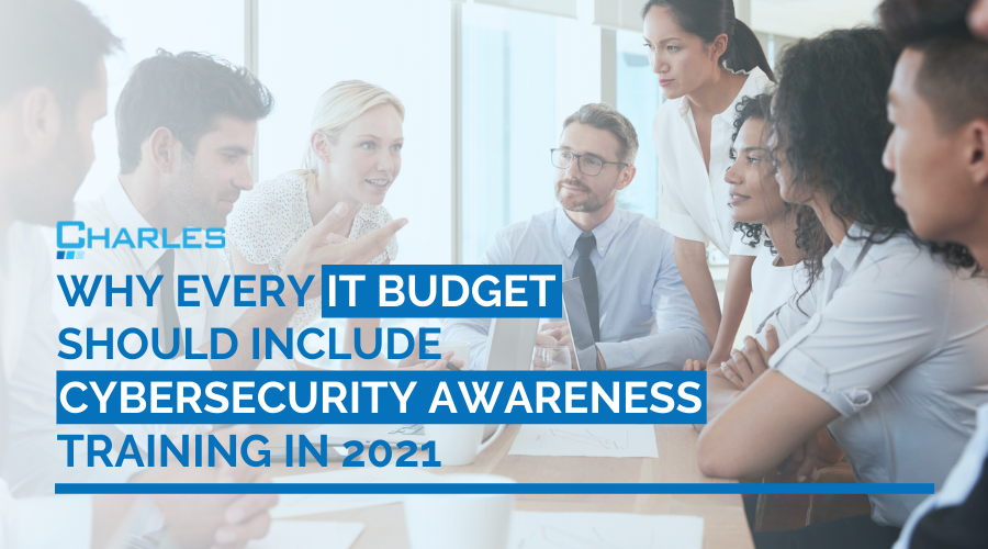 Why Security Awareness Training Should Be in Your IT Budget for 2021