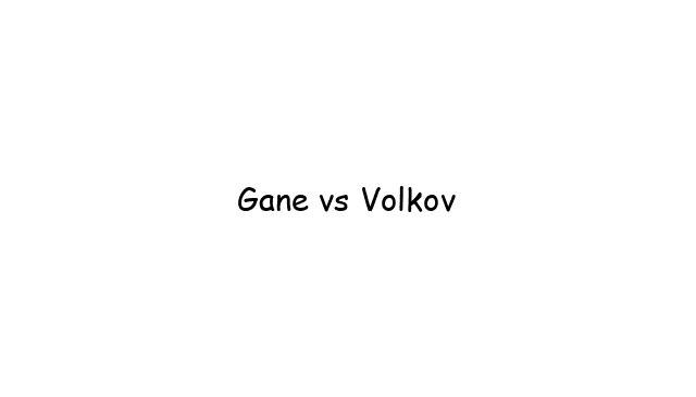 Gane vs Volkov