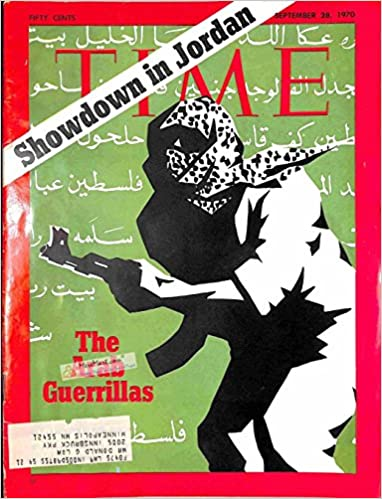 """A 1970 """"Time"""" Magazine Cover Reads: """"Showdown in Jordan: The Arab Guerrillas"""". In the center of the cover is a figure in black and white, holding a gun. Their face is obscured by a Shemagh, but all details of their clothing and figure have been generally omitted."""