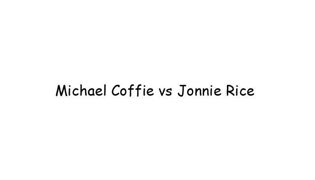 Michael Coffie vs Jonnie Rice