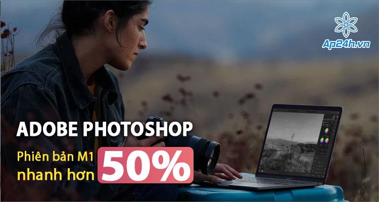 Phiên bản Adobe Photoshop trên Mac M1 tăng tốc đáng kể