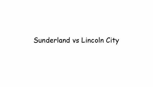Sunderland vs Lincoln City