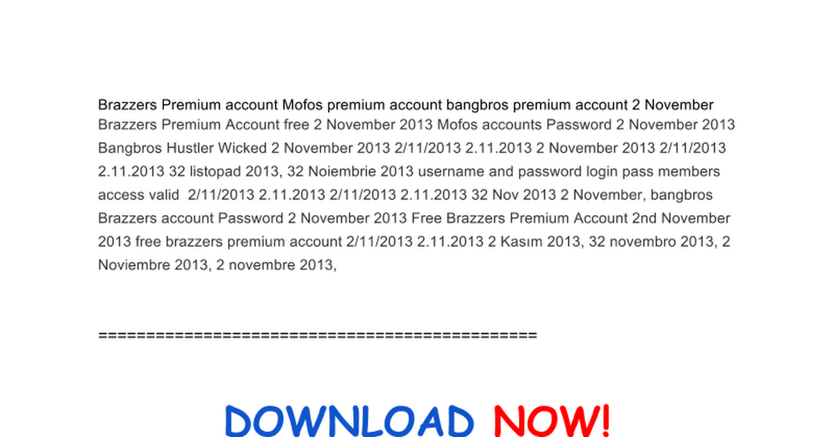 Get Free Brazzers Mofos Bangbros Premium Accounts 2 November Google Docs