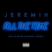 All The Time (feat. Lil Wayne & Natasha Mosley)