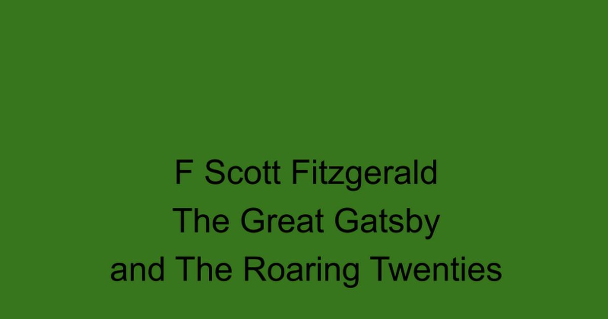 The Great Gatsby/Fitzgerald/Modernism - Google Slides