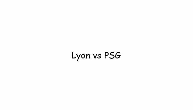 Lyon vs PSG