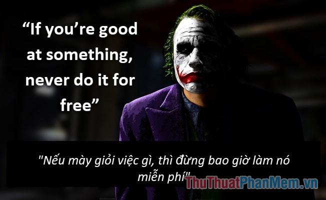 Những câu nói hay của Joker - 3