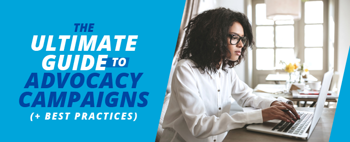 Learn the core principles of advocacy campaigns and get started with these best practices.
