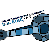 The Ultimate Blues Anthology: B.B. King, Vol. 3
