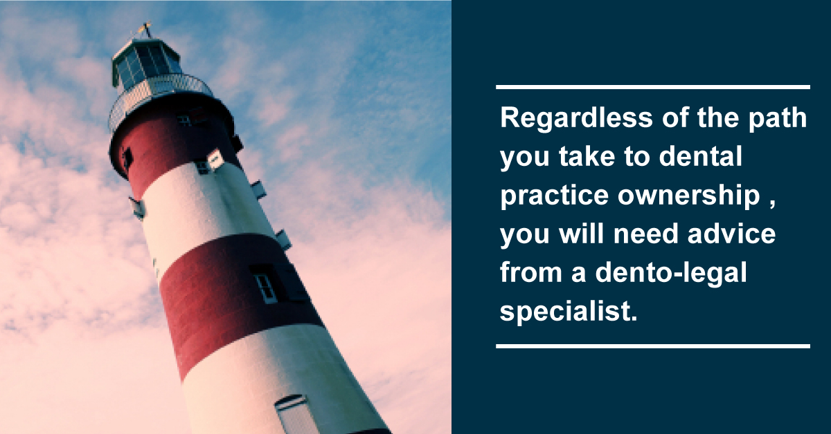 Regardless of the path you take to dental practice ownership , you will need advice from a dento-legal specialist. - FB AD_a).jpg