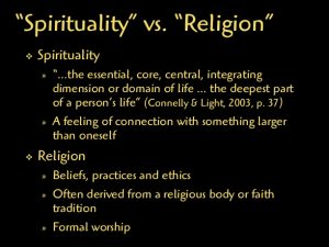 What is the difference between Religion and Spirituality?