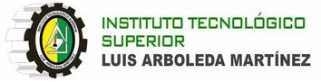 INSTITUTO TECNOLÓGICO SUPERIOR LUIS ARBOLEDA MARTÍNEZ