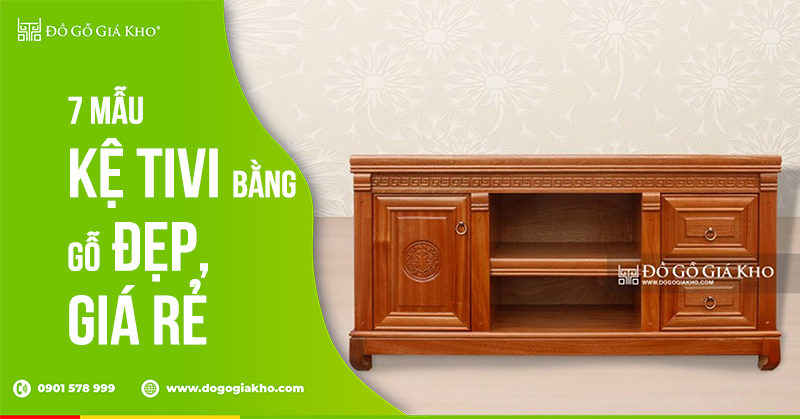 7 mẫu tủ và kệ tivi bằng gỗ đẹp giá rẻ cho phòng khách