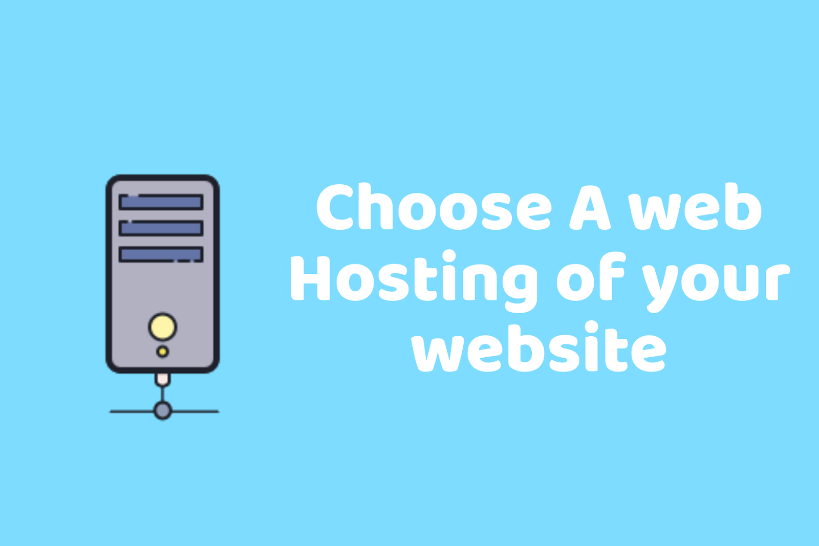 Choose a web hosting of your website for starting blog
