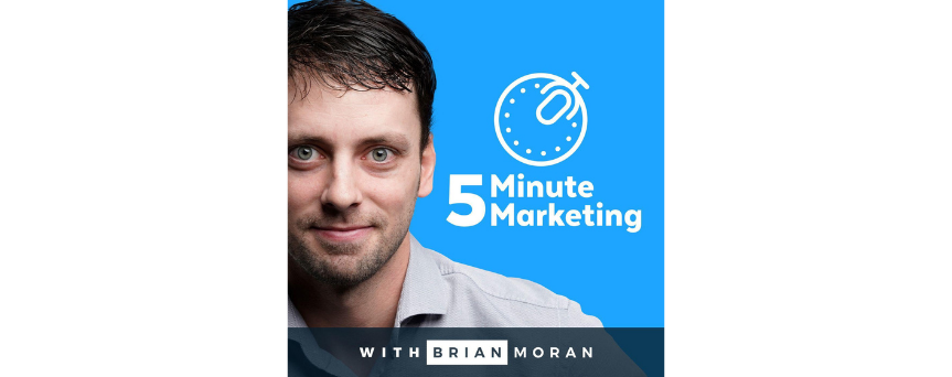 5 Minute Marketing with Brian Moran Podcasts logo
