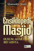 Ensiklopedi Masjid, Hukum, Adab Dan Bid'ahnya | RBI