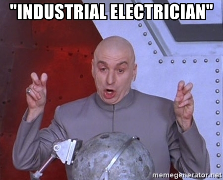 """dr. evil air quotes """"industrial electrician"""""""