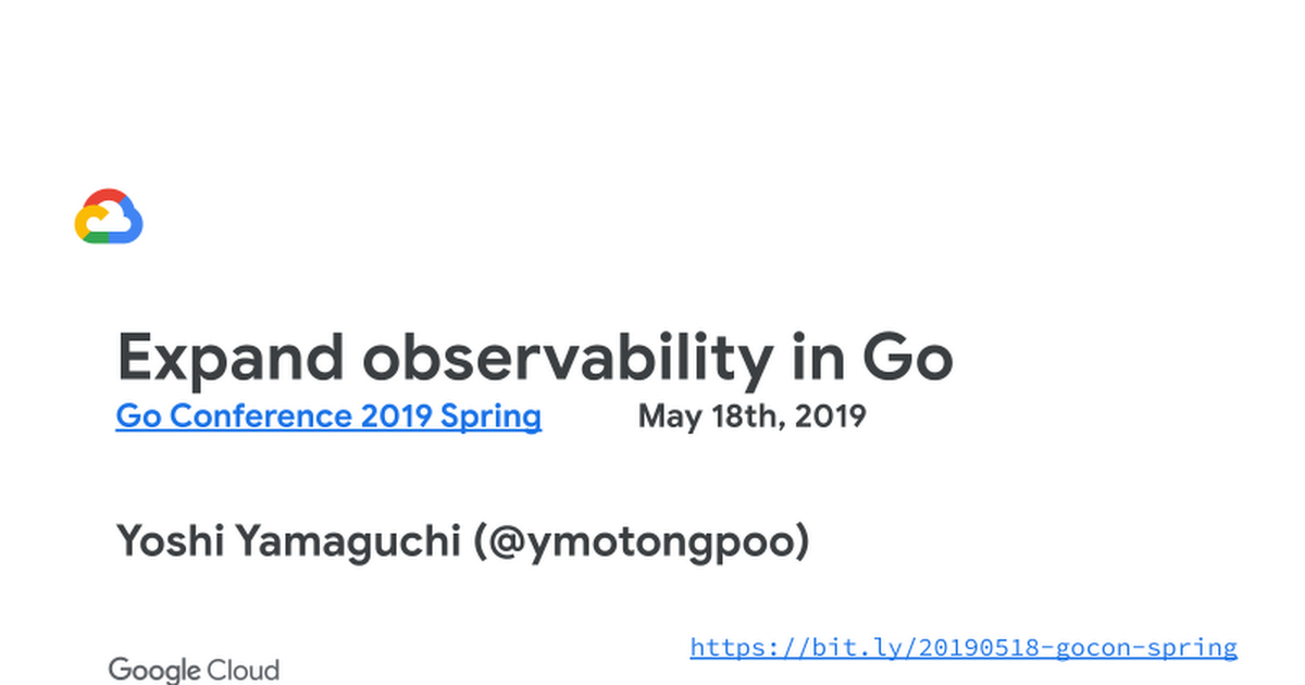 [shared] 20190518 Expand observability in Go - Google Slides