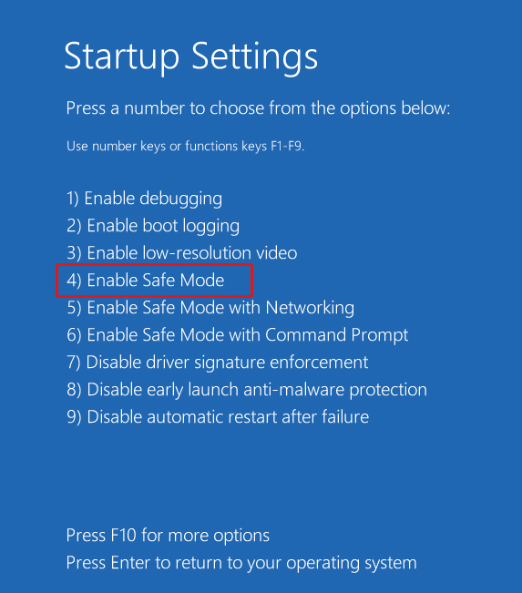 nable the Safe Mode by pressing F4 on the Startup Settings screen