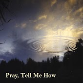 Pray, Tell Me How