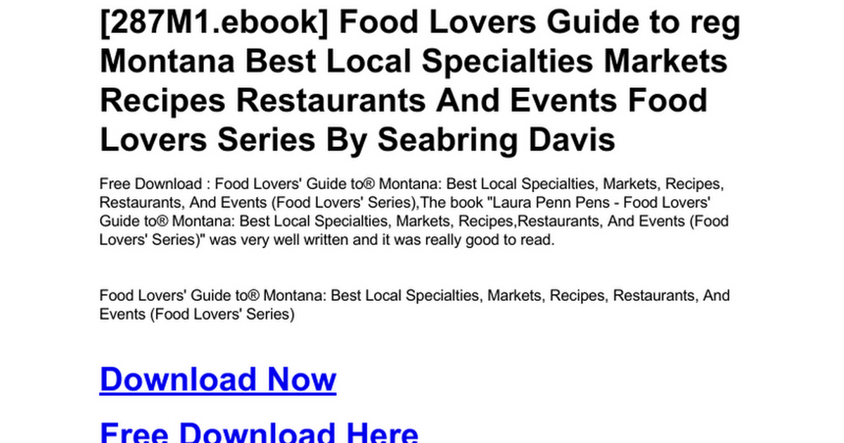 food lovers guide to montana best local specialties markets recipes restaurants and events food lovers series