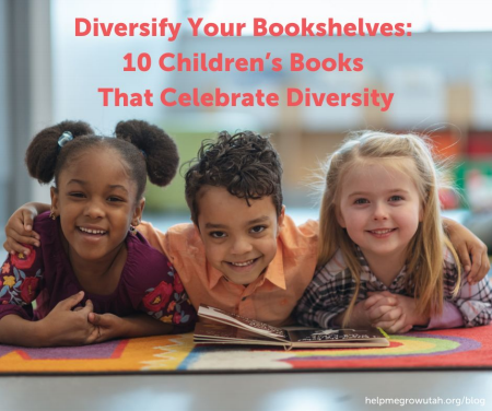 Diversify Your Bookshelves: 10 Children's Books That Celebrate Diversity