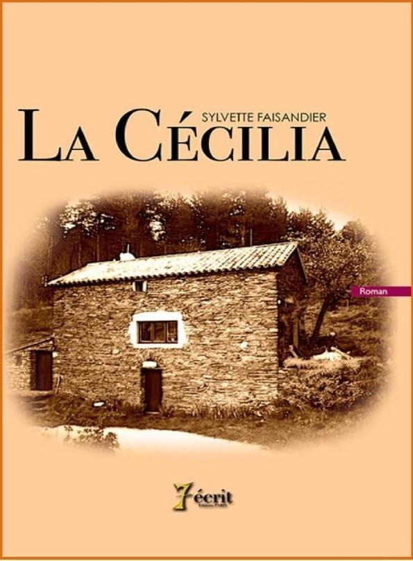 C:\Users\Sylvette\Documents\Partie Ecriture\Salons et autres autour\_Editeurs et salons\couvertures livres\Couv La Cécilia.jpg