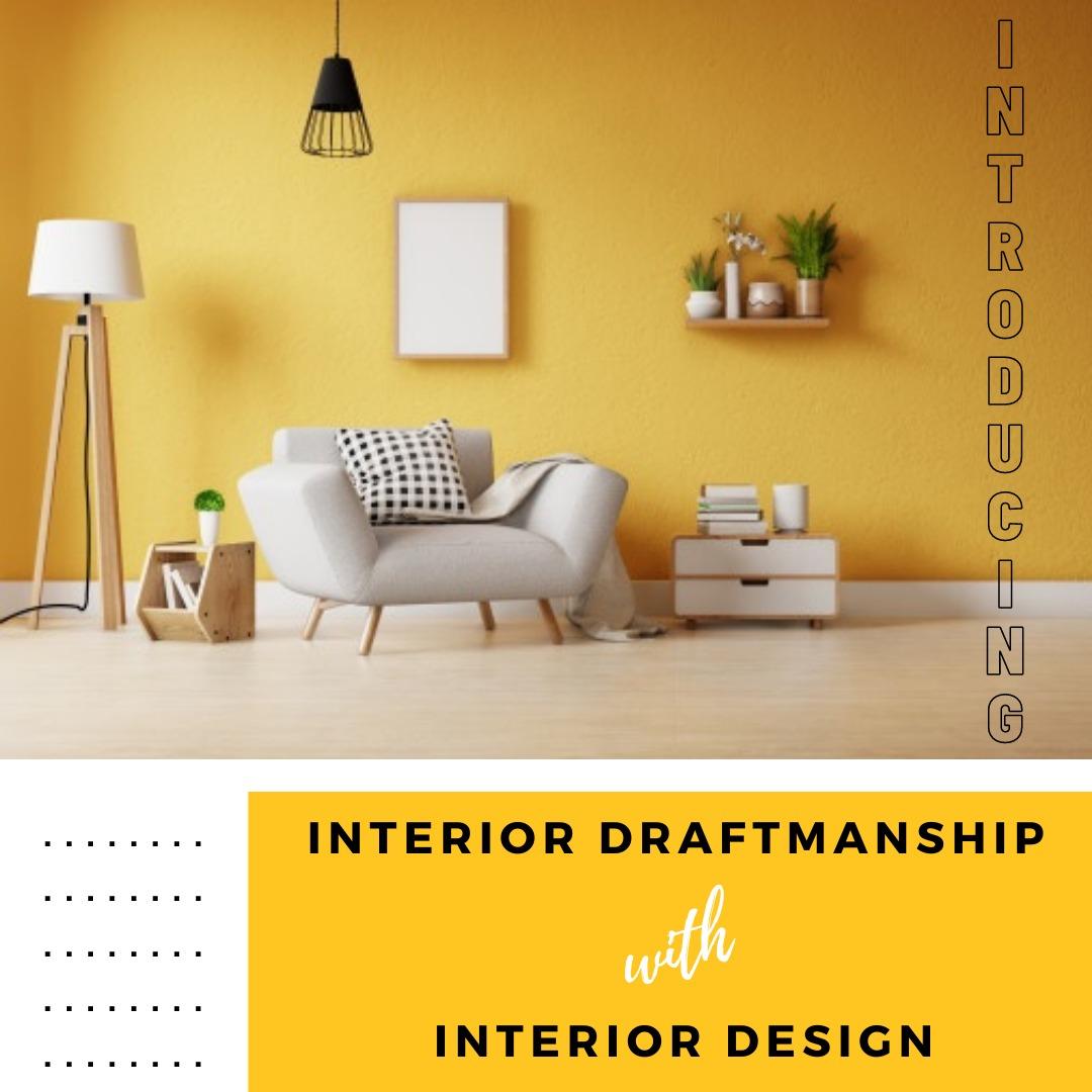 Iinterior design and draftsmanship