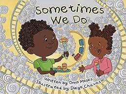 Amazon.com: Sometimes We Do (MathTalk) (9781943431472): Moses, Omowale,  Chavez, Diego: Books