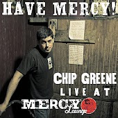 Have Mercy! Chip Greene Live at Mercy Lounge