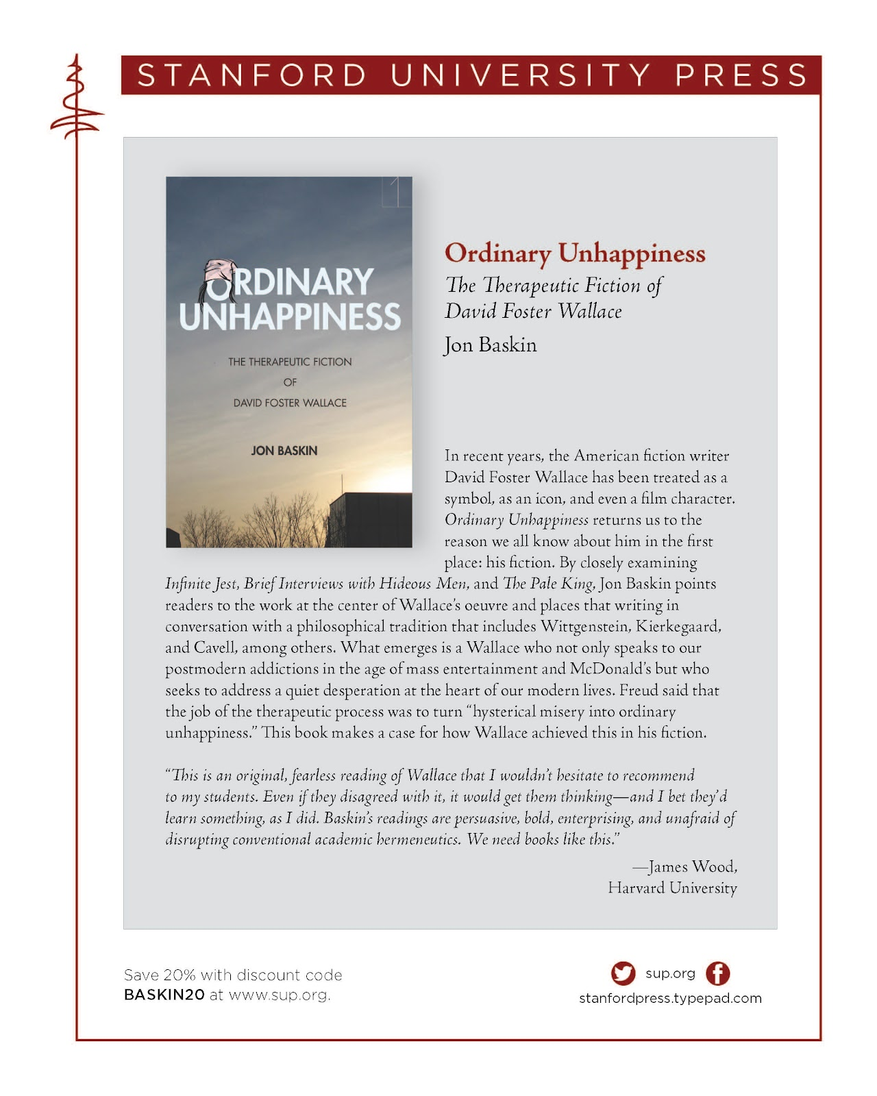 "Link to Page on Stanford University Press: https://www.sup.org/books/title/?id=29316  In recent years, the American fiction writer David Foster Wallace has been treated as a symbol, as an icon, and even a film character. Ordinary Unhappiness returns us to the reason we all know about him in the first place: his fiction. By closely examining Infinite Jest, Brief Interviews with Hideous Men, and The Pale King, Jon Baskin points readers to the work at the center of Wallace's oeuvre and places that writing in conversation with a philosophical tradition that includes Wittgenstein, Kierkegaard, and Cavell, among others. What emerges is a Wallace who not only speaks to our postmodern addictions in the age of mass entertainment and McDonald's but who seeks to address a quiet desperation at the heart of our modern lives. Freud said that the job of the therapeutic process was to turn ""hysterical misery into ordinary unhappiness."" This book makes a case for how Wallace achieved this in his fiction.  About the author  Jon Baskin is the Associate Director of the Creative Publishing and Critical Journalism program at the New School for Social Research and a founding editor of The Point."