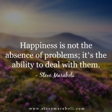 Quote Happiness Is Not The Absence Of Problems