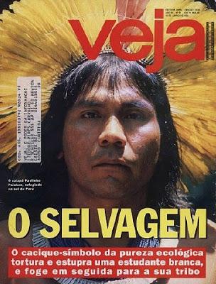 Capa da revista Veja, de 1992, sobre o caso do cacique Paulinho Paiakã, acusado de estuprar uma jovem branca, utiliza estereótipo do indígena selvagem/ Fonte: Reprodução