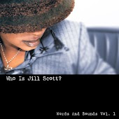 Who Is Jill Scott? (Words And Sounds Vol. 1)