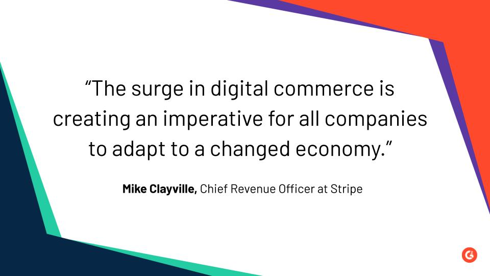 Quote by Mike Clayville, chief revenue office at Stripe