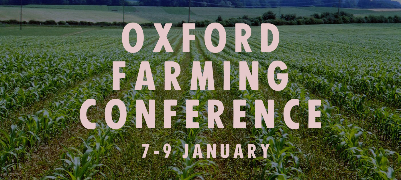 Oxford Farming Conference 7-9 January