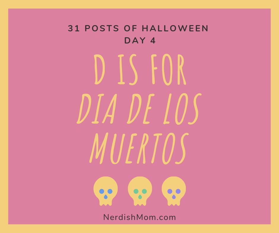 d is for dia de muertos