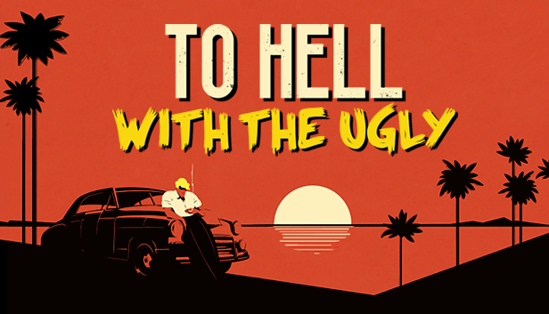Bannière de To Hell with the Ugly.