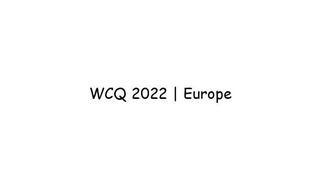 WCQ 2022   Europe