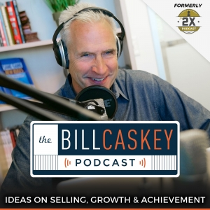Top Sales Podcasts - The Bill Caskey Podcast: High Impact Sales Training for Sellers and Leaders