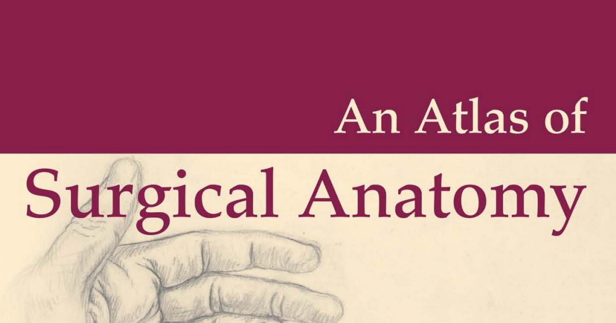 An Atlas of Surgical Anatomy.pdf - Google Drive