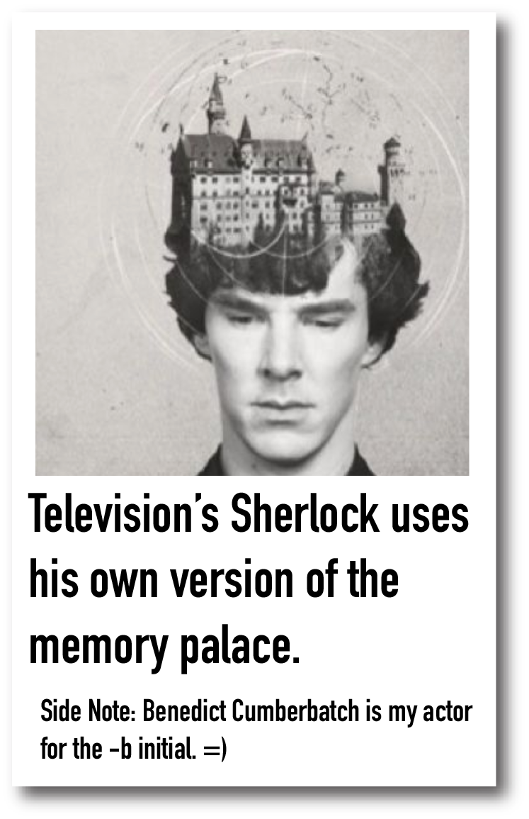 Sherlock Holmes uses his own version of the memory palace